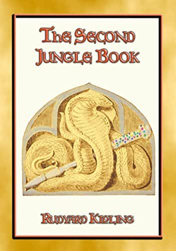 THE SECOND JUNGLE BOOK - The sequel to The Jungle Book: A Further 16 stories from Mowgli's Jungle