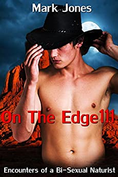 On The Edge 111: Encounters of a Bi-Sexual Naturist by [Jones, Mark]