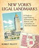 New York's Legal Landmarks: A Guide to Legal Edifices, Institutions, Lore, History, and Curiosities on the  City's Streets