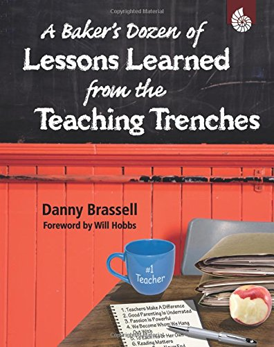 A Baker's Dozen of Lessons Learned from the Teaching Trenches (Professional Resources)