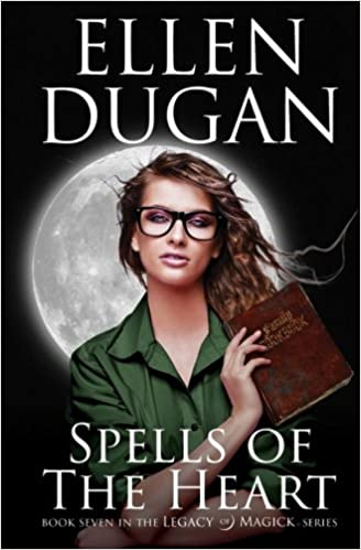 Spells Of The Heart (Legacy Of Magick Series, ) (Volume 7
