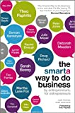 The SMARTA Way To Do Business - By Entrepreneursfor Entrepreneurs - Your ultimate guide tostarting a business