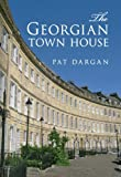 The Georgian Town House, Pat Dargan, 1445614030