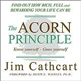 The Acorn Principle: Know Yourself, Grow Yourself