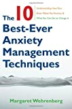The 10 Best-Ever Anxiety Management Techniques, Margaret  Wehrenberg, 0393705560