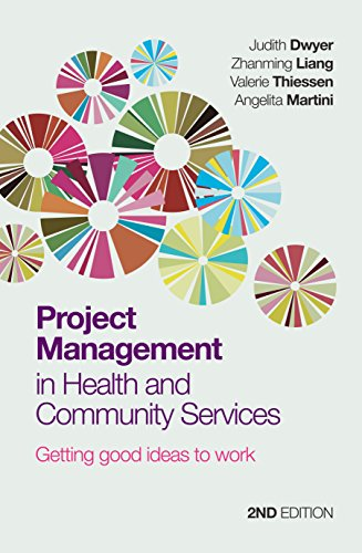 Project Management in Health and Community Services: Getting Good Ideas to Work (Service Ideas)