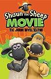 Shaun the Sheep Movie - The Junior Novel (Shaun the Sheep Movie Tie-Ins)