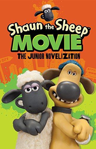 Shaun the Sheep Movie - The Junior Novel (Shaun the Sheep Movie Tie-Ins) -