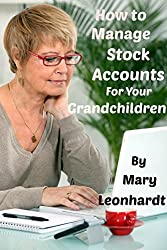 How to Manage Stock Accounts For Your Grandchildren