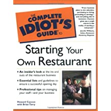 Complete Idiot's Guide to Starting Your Own Restaurant