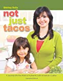 Not Just Tacos A Journey Into the World of Authentic Latin American Cuisine