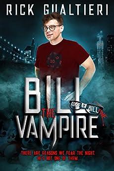 Bill The Vampire (The Tome of Bill Book 1) by [Gualtieri, Rick]