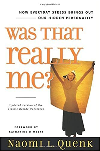 By Naomi L. Quenk Was That Really Me?: How Everyday Stress Brings Out Our Hidden Personality (1st First Edition)