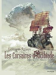 Les Corsaires d'Alcibiade - tome 4 - Le projet secret
