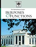The Federal Reserve System: Its Purposes And Functions
