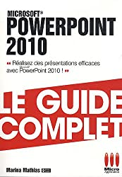 PowerPoint 2010 : Le guide complet