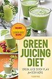 Green Juicing Diet, John Chatham, 162315054X