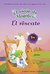 El viaje de Magelica: El rescate (Spanish Edition)