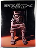 img - for The Huastec and Totonac World book / textbook / text book