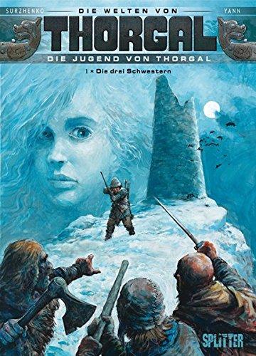 Thorgal - Die Welten von Thorgal: Die Jugend von Thorgal. Band 1: Die drei Schwestern