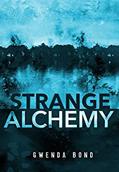 Strange Alchemy (Switch Press:) Hardcover – August 1, 2017 by Gwenda Bond