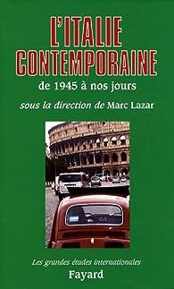 L'Italie contemporaine de 1945 à nos jours par Marc Lazar