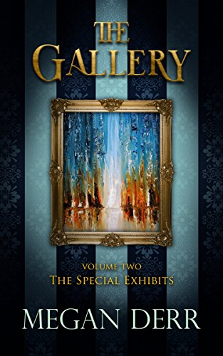 The Gallery: The Special Exhibits by [Derr, Megan ]
