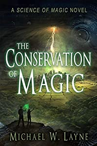 The Conservation Of Magic by Michael W. Layne ebook deal