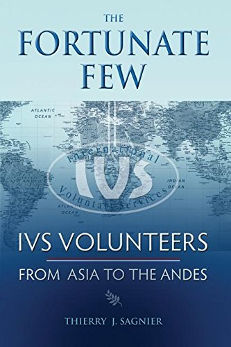 The Fortunate Few: Ivs Volunteers from Asia to the Andes ebook