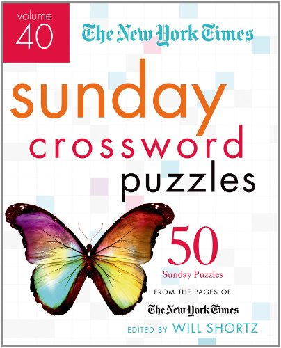 (The New York Times Sunday Crossword Puzzles Volume 40: 50 Sunday Puzzles from the Pages of The New York Times)