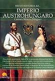 Breve historia del Imperio Austroh?garo (Spanish Edition) by Carmen Moreno M?guez (2015-05-15)