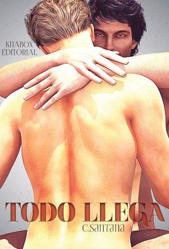 Todo llega (Spanish Edition)