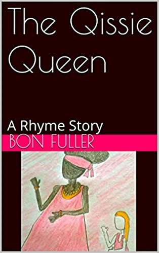The Qissie Queen: A Rhyme Story (Rhyme Stories Book 2)