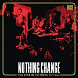 Nothing Change (Best Of Talisman 1977-2018)