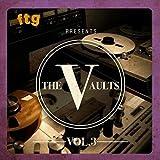 Ftg Presents the Vaults Vol.3