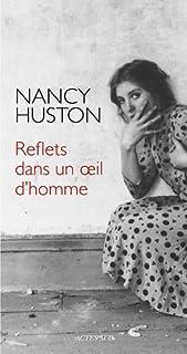 Reflets dans un oeil d'homme : essai, Huston, Nancy