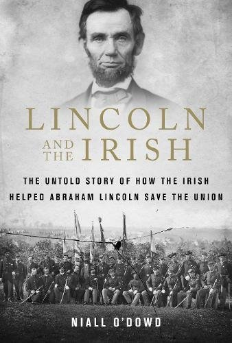 Image of Lincoln and the Irish: The Untold Story of How the Irish Helped Abraham Lincoln Save the Union