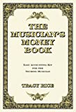 The Musician's Money Book, Tracy Rice, 1423474929