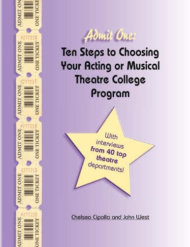 Download Admit One: Ten Steps to Choosing Your Acting or Musical Theatre College Program pdf epub