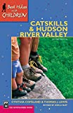 img - for Best Hikes with Children in the Catskills and Hudson River Valley, 2nd Edition book / textbook / text book