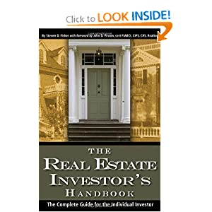The Real Estate Investor's Handbook: The Complete Guide for the Individual Investor Steven D Fisher