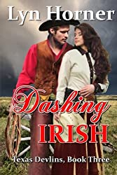 Dashing Irish: Texas Devlins, Book Three (Volume 3)
