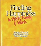 Finding Happiness in Faith, Family and Work, Edward Joseph Flanagan, 1889322008