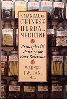 Manual of Chinese Herbal Medicine: Principles and Practice for Easy Reference