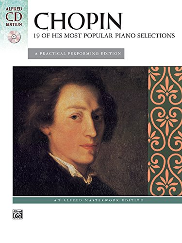 Chopin -- 19 of His Most Popular Piano Selections: A (His Most Popular Pieces)