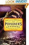 The Poisoner's Handbook: Murder and t...