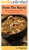 From The Bayou: Authentic Cajun Recipes from a Down Home Girl