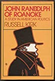 John Randolph of Roanoke, Russell Kirk, 0913966398