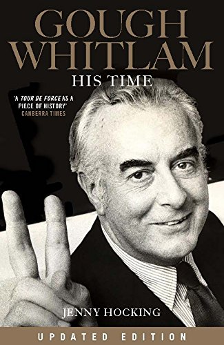 Gough Whitlam: His Time: Updated Edition