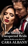 The Sheikh's Unexpected Bride (Qazhar Sheikhs series Book 16)